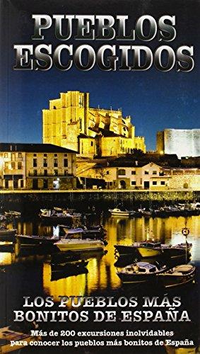 9788416137459: Pueblos escogidos / Chosen Villages: Los pueblos más bonitos de España / The Most Beautiful Villages in Spain (Spanish Edition)