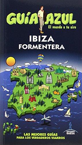 9788416137510: Ibiza y Formentera: IBIZA Y FORMENTERA GUÍA AZUL