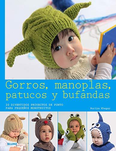 9788416138074: Gorros, manoplas, patucos y bufandas: 20 Divertidos Proyectos De Punto Para Pequeños Monstruitos