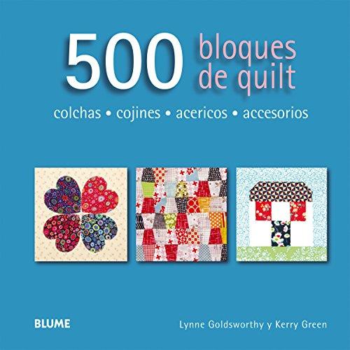 500 BLOQUES DE QUILT: GOLDSWORTHY, LYNNE