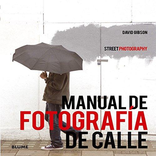 9788416138272: Manual de fotografía de calle: (Street Photography)