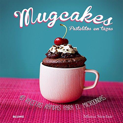 9788416138364: Mugcakes: Pastelitos en tazas