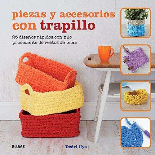 9788416138661: Piezas y accesorios con trapillo: 25 diseños rápidos con hilo procedente de restos de telas