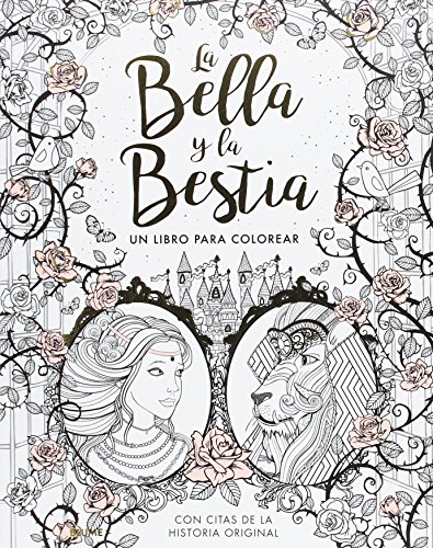 LA BELLA Y LA BESTIA: UN LIBRO PARA COLOREAR de Gabrielle-Suzanne ...