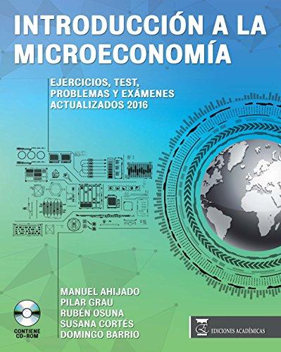 9788416140428: INTRODUCCIÓN A LA MICROECONOMÍA EJERCICIOS,TEST, PROBLEMAS Y EXÁMENES ACTUALIZADOS