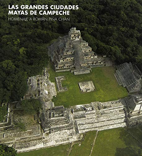 Great Maya Cities of Campeche: Castillo, Antonio Benavides/