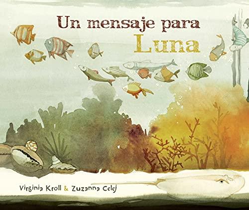 9788416147151: Un mensaje para Luna (Spanish Edition)