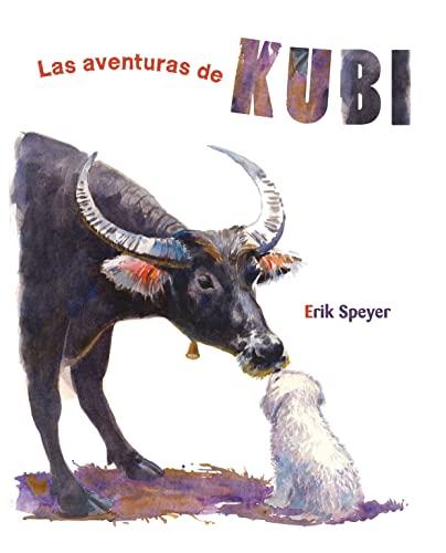 LAS AVENTURAS DE KUBI: SPEYER, ERIK