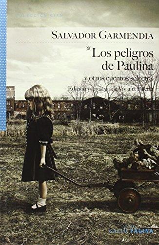 9788416148080: LOS PELIGROS DE PAULINA: Y OTROS CUENTOS SELECTOS: Edición y prólgo de Viviana Paletta (COLECCIÓN CIAN)