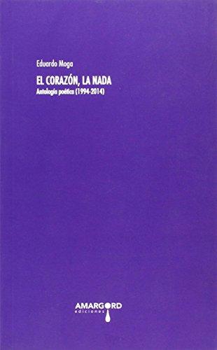 9788416149407: El corazón, la nada: Antología poética (1994-2014) (Transatlántica Port-Bou)