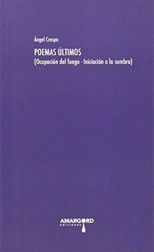 9788416149964: Poemas Últimos: (Ocupación del fuego- Iniciación la sombra) (Transatlántica)
