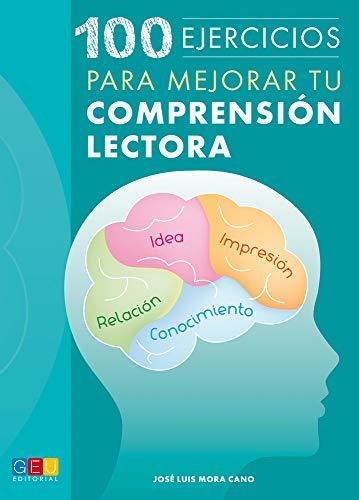 9788416156924: 100 ejercicios para mejorar la comprensión lectora / Editorial GEU / Primaria/Secundaria / Mejora la comprensión lectora / Fomenta la lectura
