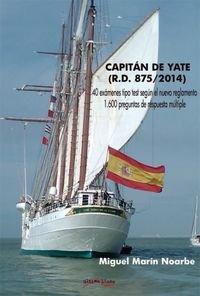 CAPITAN DE YATE (R.D. 875/2014): 40 EXAMENES TIPO TEST SEGUN EL NUEVO REGLAMENTO. 1600 ...
