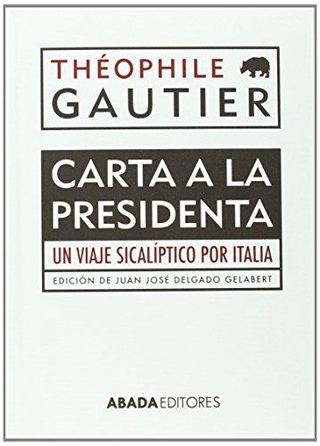 9788416160044: Carta A La Presidenta. Un Viaje Sicalíptico Por Italia (voces)