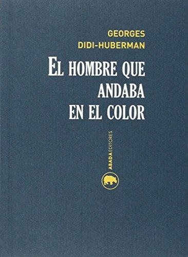 9788416160174: El hombre que andaba en el color