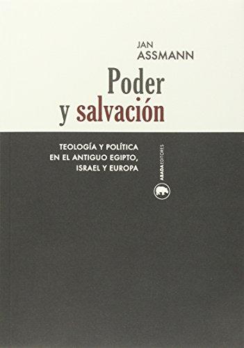 Poder y salvación teología y política en: Jan Assmann