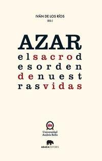 AZAR: EL SACRO DESORDEN DE NUESTRAS VIDAS: Iván de los Ríos (ed.)