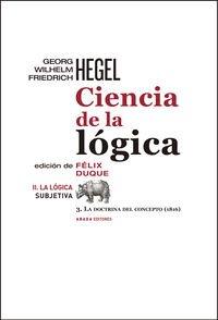 9788416160334: Ciencia De La Lógica. La Lógica Subjetiva II. La Doctrina Del Concepto 3 (1816) (LECTURAS DE FILOSOFÍA)