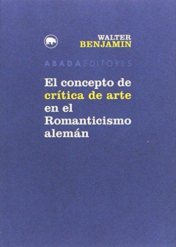 9788416160747: El concepto de crítica de arte en el Romanticismo alemán (Lecturas de Filosofía)