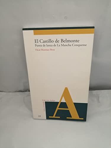 EL CASTILLO DE BELMONTE: PUNTA DE LANZA DE LA MANCHA CONQUENSE: Oscar Martínez Pérez