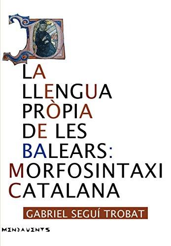9788416163168: Llengua pròpia de les Balears: Morfosintaxi catalana, La (Menjavents)