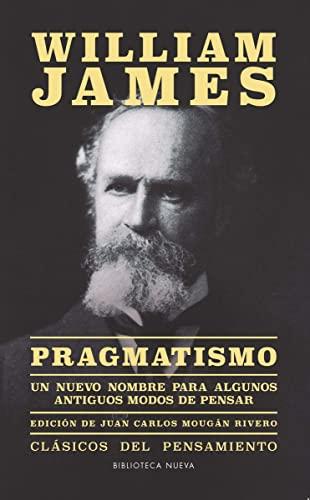 9788416170500: PRAGMATISMO: Un hombre nuevo para algunos antiguos modos de pensar (Clásicos del Pensamiento)