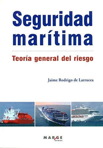 9788416171002: Seguridad marítima. Teoría general del riesgo