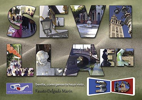 9788416174966: SEVILLA EN 3D: Sevilla, como jamás la hayas visto