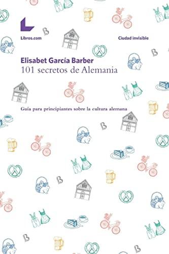 101 SECRETOS DE ALEMANIA: GARCIA BARBER, ELISABET
