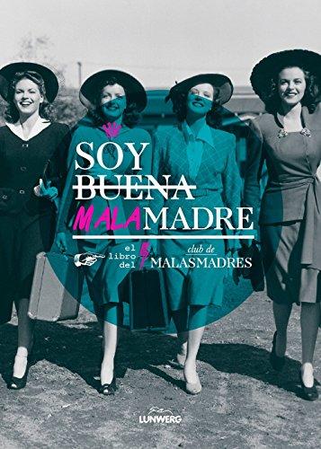 9788416177547: Soy buena malamadre: El libro del Club de MALASMADRES