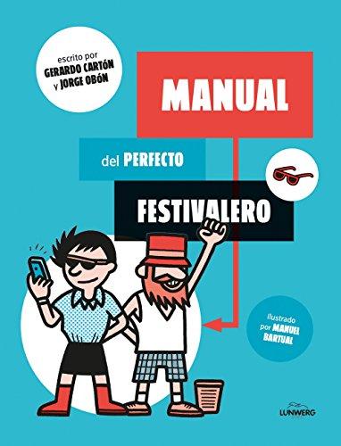 Manual del perfecto festivalero: Gerardo Cartón y
