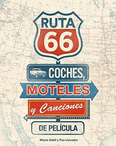 9788416177738: Ruta 66. Coches, Moteles Y Canciones De Película (General (lunwerg))