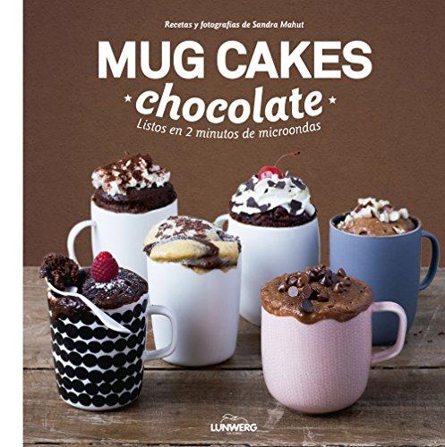 Mug Cakes chocolate : listos en 2: Sandra Mahut