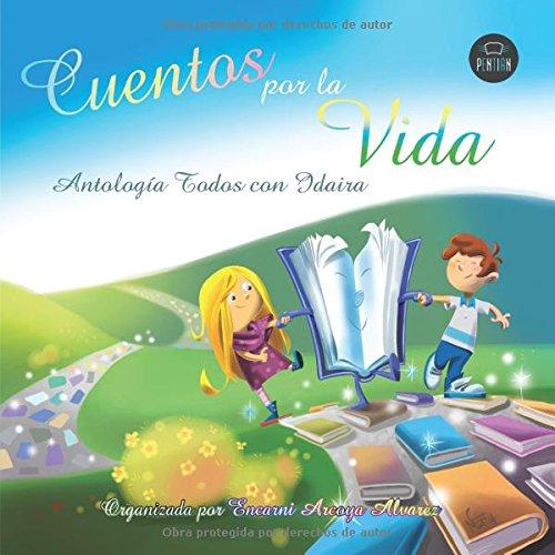 9788416179022: Cuentos por la vida: Antología todos con Idaira (Spanish Edition)