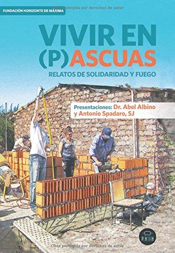 9788416179107: Vivir en (p)ascuas. Relatos de solidaridad y fuego (Spanish Edition)