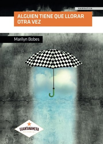 9788416179572: Alguien tiene que llorar otra vez (Spanish Edition)