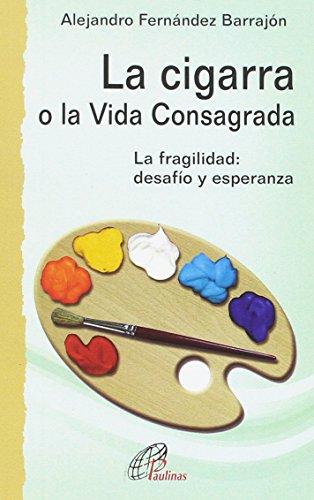 La cigarra o la vida consagrada la: Fernandez Barrajon, Alejandro