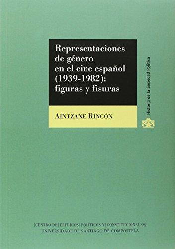 9788416183012: Representaciones de género en el cine español (1939-1982): figuras y fisuras