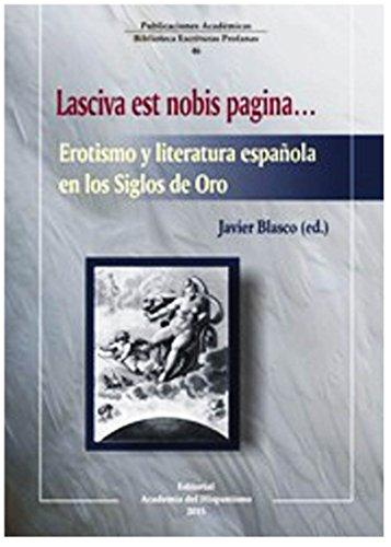 9788416187140: Erotismo y literatura española en los Siglos de Oro: Lasciva est nobis pagina (Escrituras Profanas)