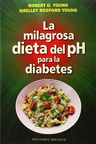 9788416192243: La milagrosa dieta del PH para la diabetes (Salud Y Vida Natural) (Spanish Edition)