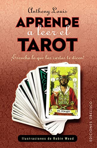 Aprende como leer el tarot / Tarot: Louis, Anthony/ Wood,