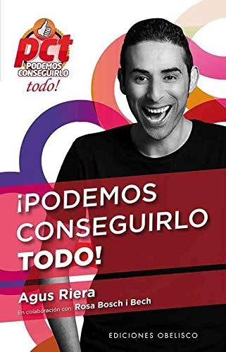 PODEMOS CONSEGUIRLO TODO!: AGUSTÍN RIERA