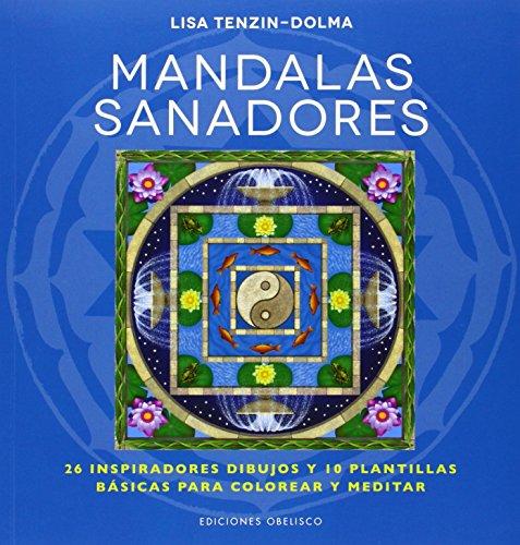 MANDALAS SANADORES. 26 inspiradores dibujos y 10 plantillas más para colorear y meditar: ...