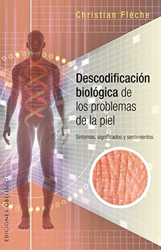 9788416192649: Descodificacion biologica de los problemas de piel/ Skin Problems Biological Decoding: Sintomas, Significados Y Sentimientos