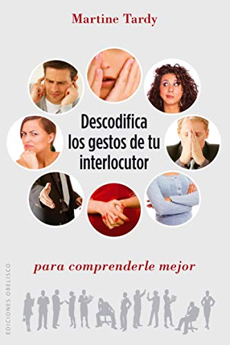 9788416192892: Descodifica los gestos de tu interlocutor para comprenderle mejor (Spanish Edition)