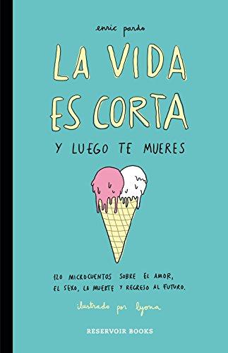 9788416195046: La vida es corta y luego te mueres/ Life is short and then you die (Spanish Edition)