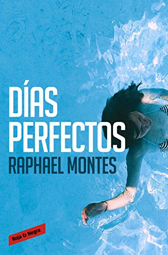 Días perfectos/ Perfect days (Spanish Edition): Raphael Montes