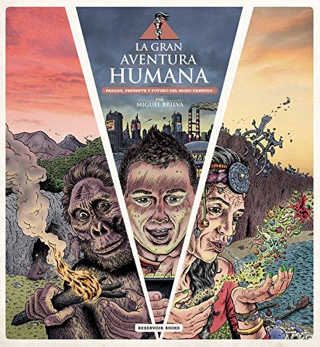 9788416195831: La gran aventura humana: Pasado, presente y futuro del mono desnudo (Reservoir Gráfica)