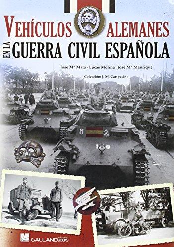 9788416200221: Vehículos alemanes en la Guerra Civil Española