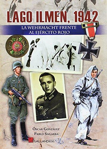 Lago Ilmen, 1942 : la Wehrmacht frente: Oscar Gonzalez Lopez,